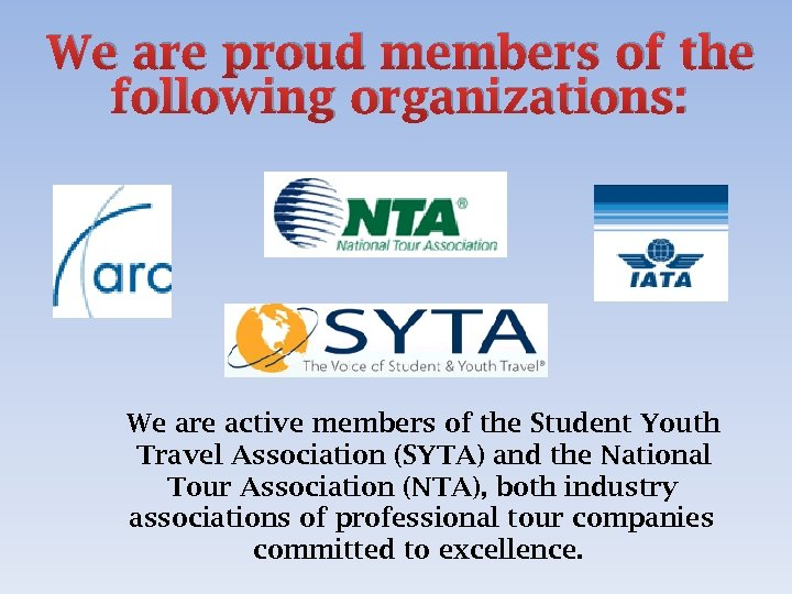 We are proud members of the following organizations: We are active members of the