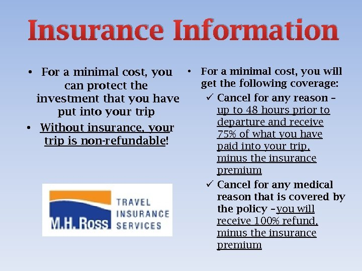 Insurance Information • For a minimal cost, you will get the following coverage: can