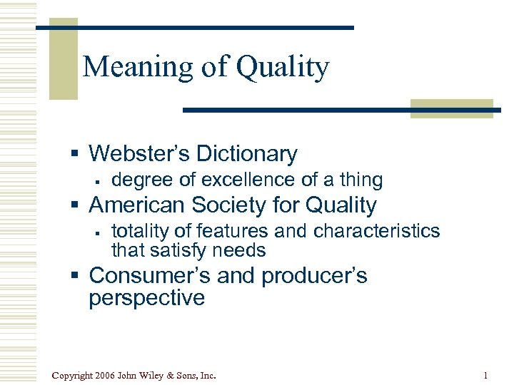 Meaning of Quality § Webster's Dictionary § degree of excellence of a thing §