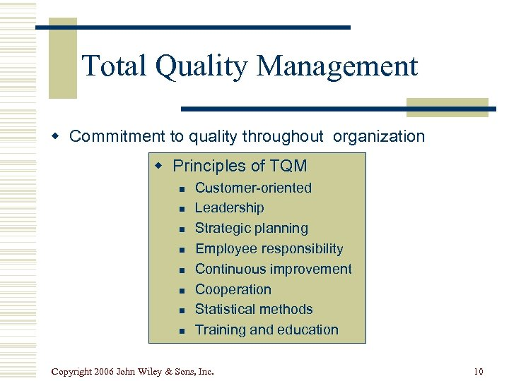 Total Quality Management w Commitment to quality throughout organization w Principles of TQM n