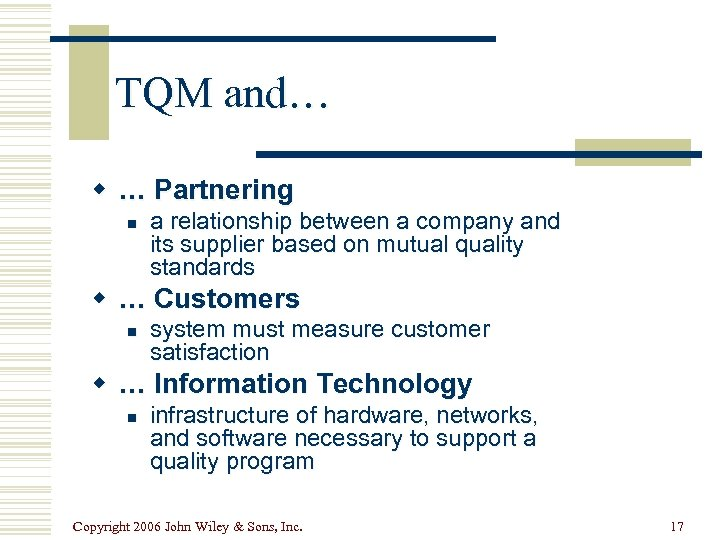 TQM and… w … Partnering n a relationship between a company and its supplier