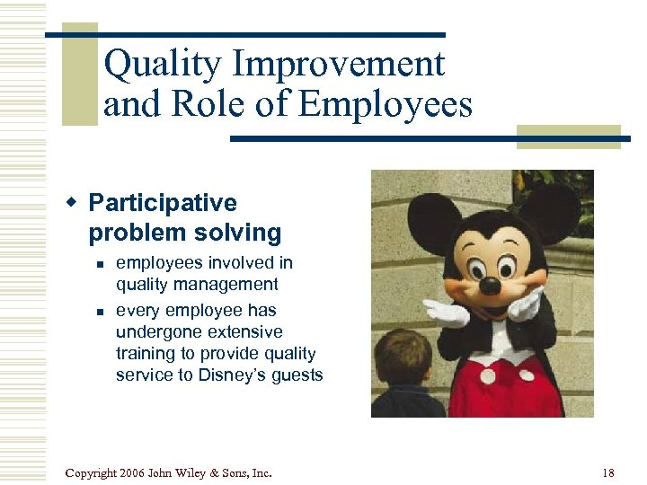 Quality Improvement and Role of Employees w Participative problem solving n n employees involved