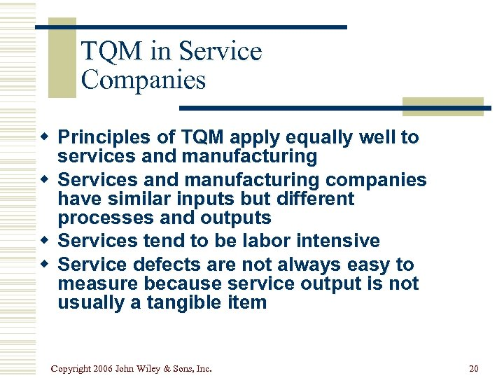 TQM in Service Companies w Principles of TQM apply equally well to services and