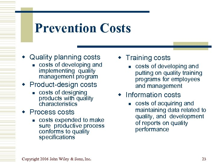 Prevention Costs w Quality planning costs n costs of developing and implementing quality management