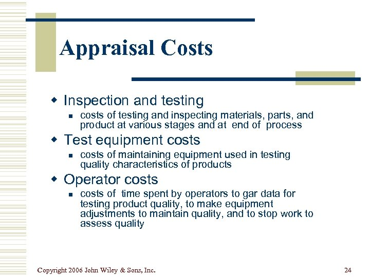 Appraisal Costs w Inspection and testing n costs of testing and inspecting materials, parts,
