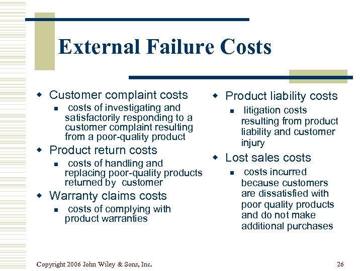 External Failure Costs w Customer complaint costs n costs of investigating and satisfactorily responding