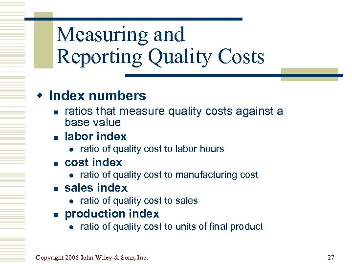 Measuring and Reporting Quality Costs w Index numbers n n ratios that measure quality