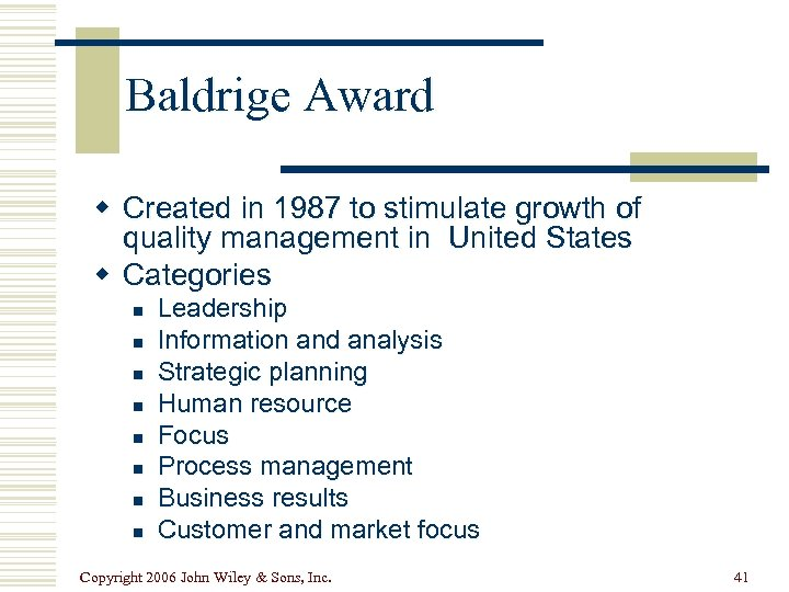 Baldrige Award w Created in 1987 to stimulate growth of quality management in