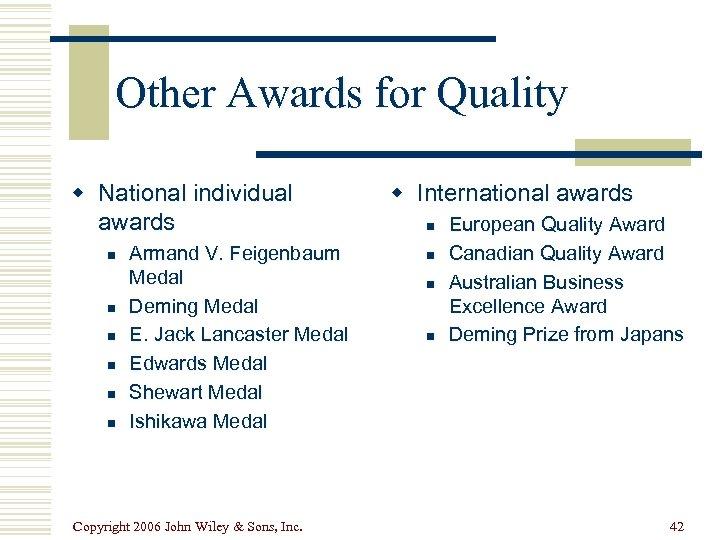 Other Awards for Quality w National individual awards n n n Armand V. Feigenbaum