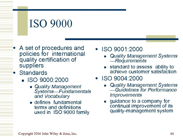 ISO 9000 w A set of procedures and policies for international quality certification of