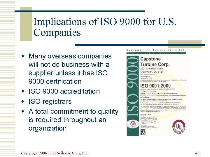 Implications of ISO 9000 for U. S. Companies w Many overseas companies will not