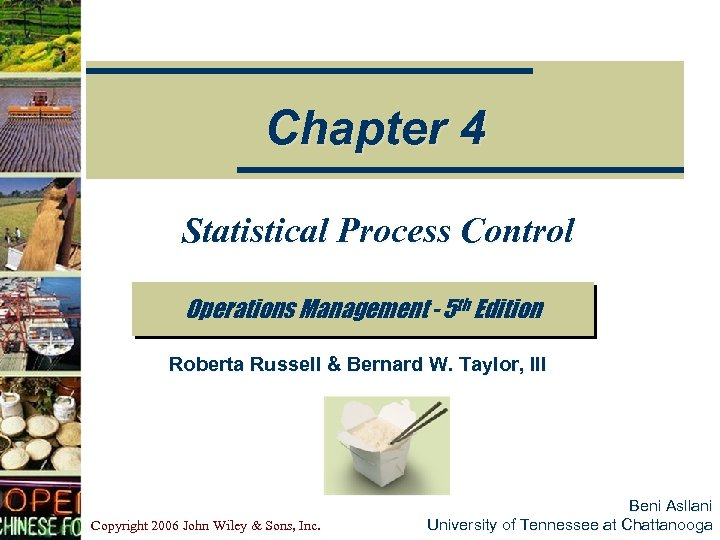 Chapter 4 Statistical Process Control Operations Management - 5 th Edition Roberta Russell &