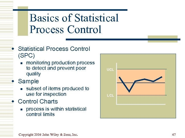 Basics of Statistical Process Control w Statistical Process Control (SPC) n monitoring production process