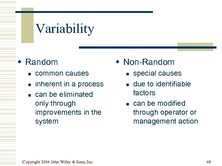 Variability w Random n n n common causes inherent in a process can be