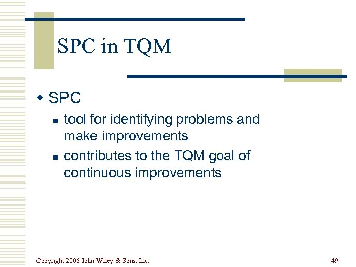 SPC in TQM w SPC n n tool for identifying problems and make improvements