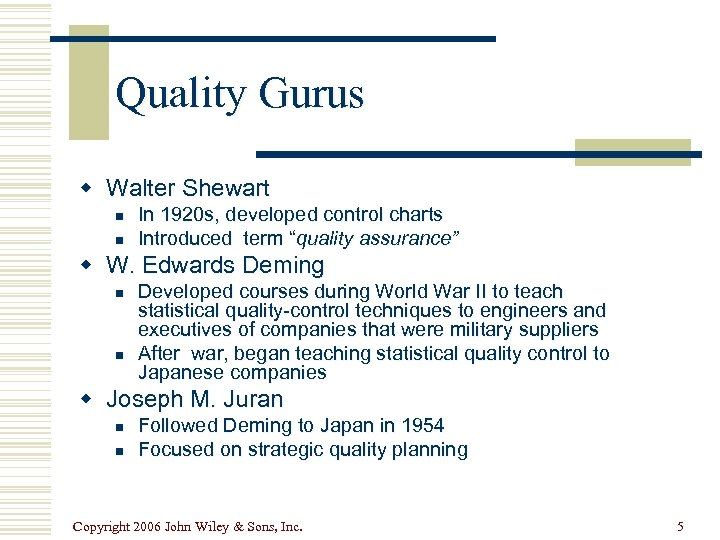 Quality Gurus w Walter Shewart n n In 1920 s, developed control charts Introduced