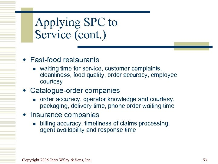 Applying SPC to Service (cont. ) w Fast-food restaurants n waiting time for service,