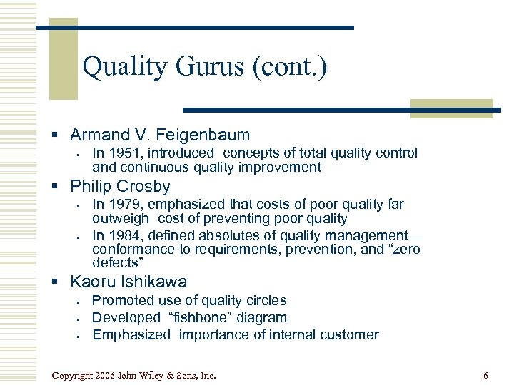 Quality Gurus (cont. ) § Armand V. Feigenbaum § In 1951, introduced concepts of