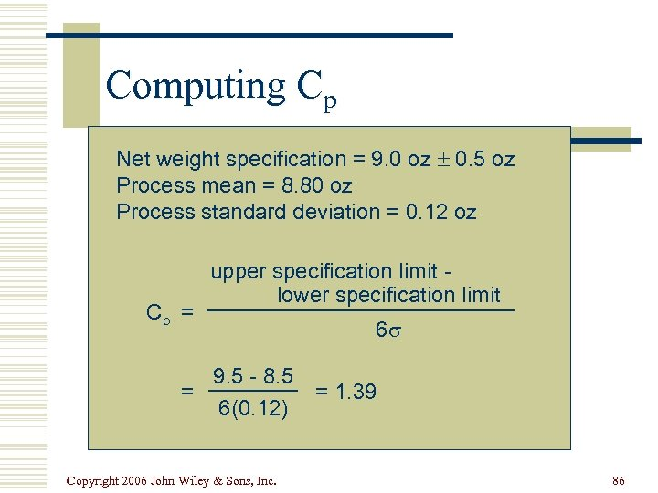 Computing Cp Net weight specification = 9. 0 oz 0. 5 oz Process mean