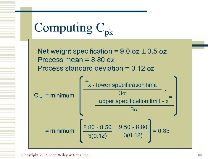 Computing Cpk Net weight specification = 9. 0 oz 0. 5 oz Process mean