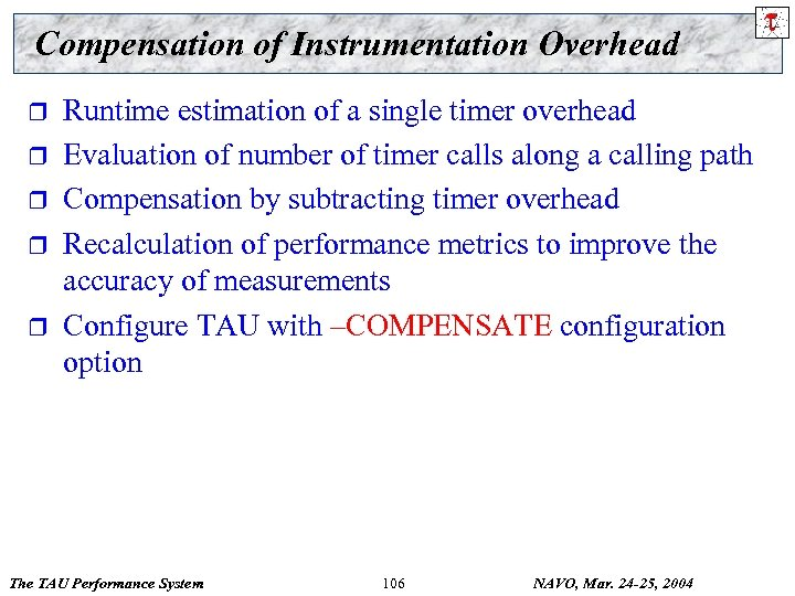 Compensation of Instrumentation Overhead r r r Runtime estimation of a single timer overhead