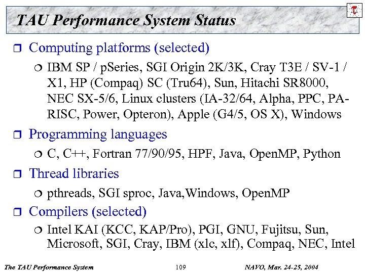 TAU Performance System Status r Computing platforms (selected) ¦ r Programming languages ¦ r