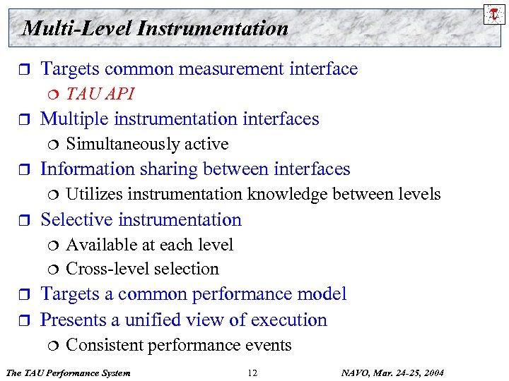 Multi-Level Instrumentation r Targets common measurement interface ¦ r Multiple instrumentation interfaces ¦ r