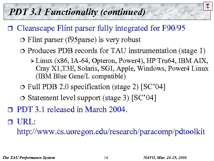 PDT 3. 1 Functionality (continued) r Cleanscape Flint parser fully integrated for F 90/95