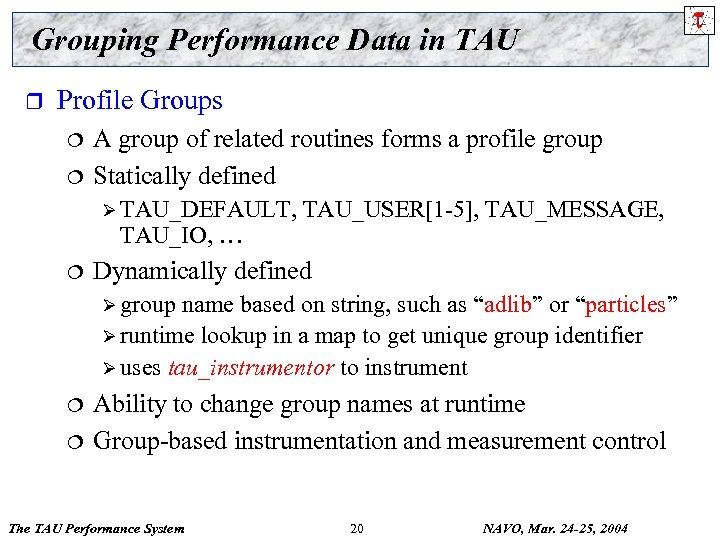 Grouping Performance Data in TAU r Profile Groups ¦ ¦ A group of related