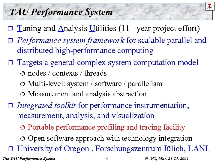 TAU Performance System r r r Tuning and Analysis Utilities (11+ year project effort)