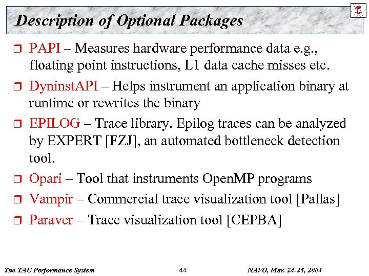 Description of Optional Packages r r r PAPI – Measures hardware performance data e.