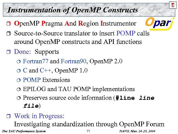 Instrumentation of Open. MP Constructs r r r Open. MP Pragma And Region Instrumentor