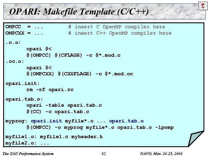 OPARI: Makefile Template (C/C++) OMPCC =. . . OMPCXX =. . . # insert