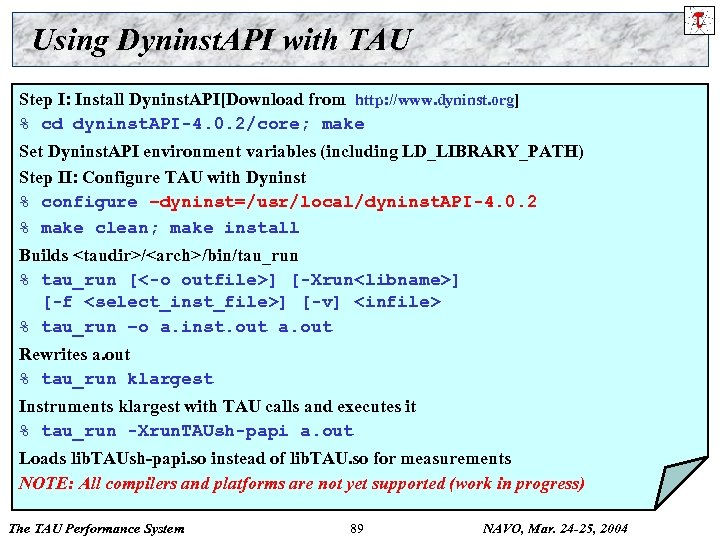 Using Dyninst. API with TAU Step I: Install Dyninst. API[Download from http: //www. dyninst.