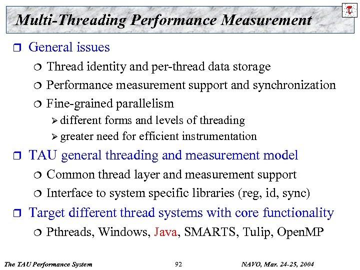 Multi-Threading Performance Measurement r General issues ¦ ¦ ¦ Thread identity and per-thread data