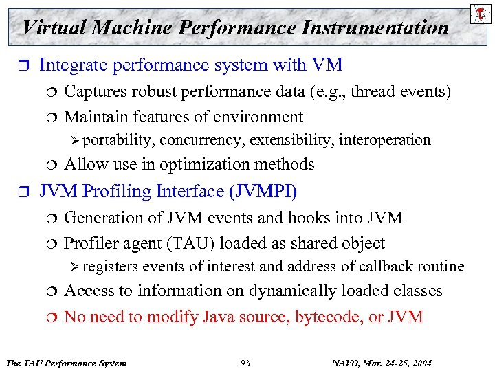 Virtual Machine Performance Instrumentation r Integrate performance system with VM ¦ ¦ Captures robust
