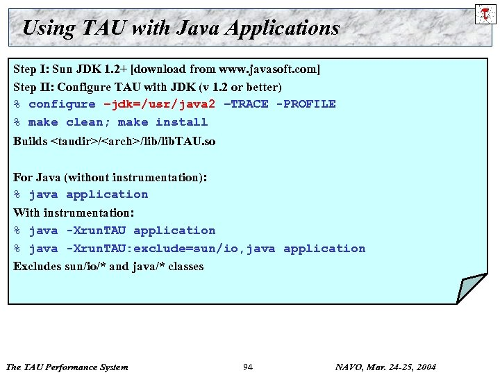 Using TAU with Java Applications Step I: Sun JDK 1. 2+ [download from www.
