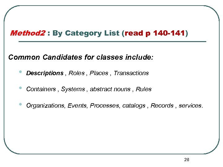 Method 2 : By Category List (read p 140 -141) Common Candidates for classes