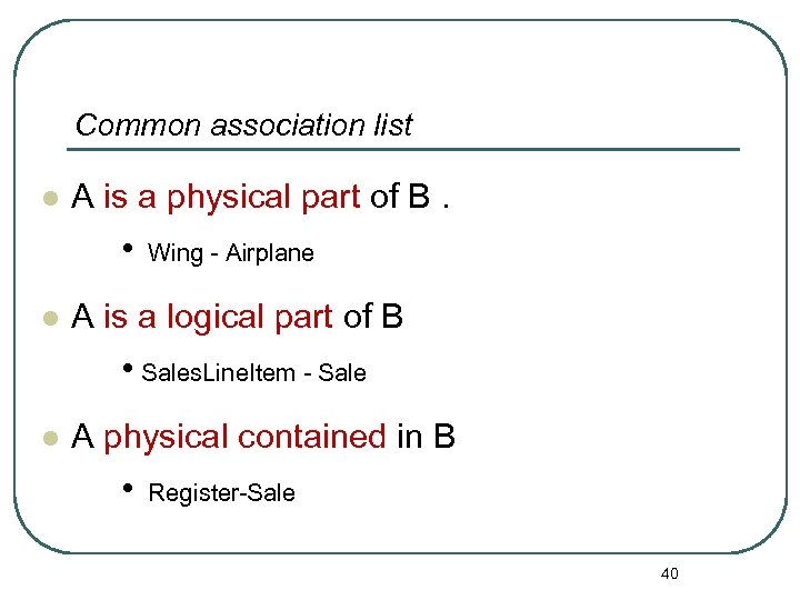 Common association list l A is a physical part of B. • l Wing
