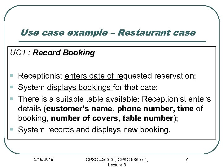 Use case example – Restaurant case UC 1 : Record Booking § Receptionist enters