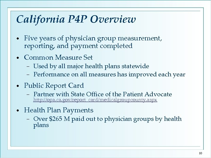 California P 4 P Overview • Five years of physician group measurement, reporting, and