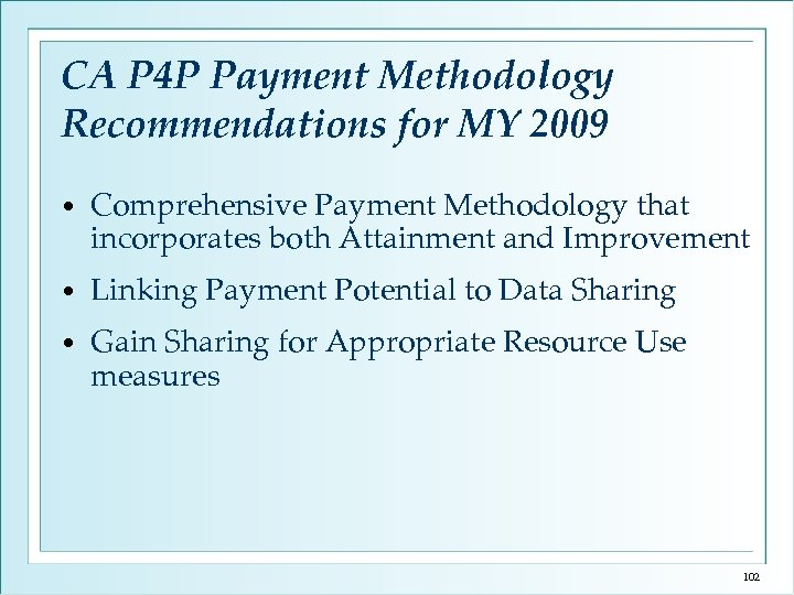 CA P 4 P Payment Methodology Recommendations for MY 2009 • Comprehensive Payment Methodology