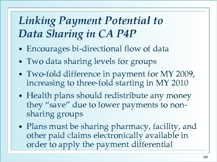Linking Payment Potential to Data Sharing in CA P 4 P • Encourages bi-directional
