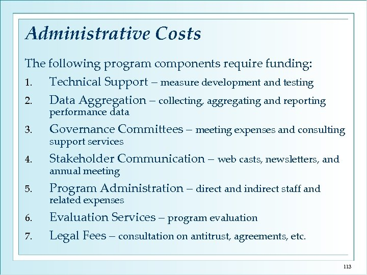 Administrative Costs The following program components require funding: 1. Technical Support – measure development