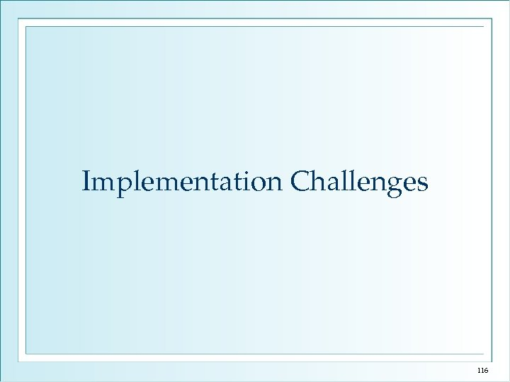 Implementation Challenges 116