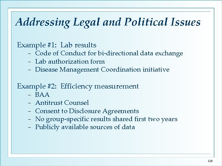 Addressing Legal and Political Issues Example #1: Lab results − − − Code of