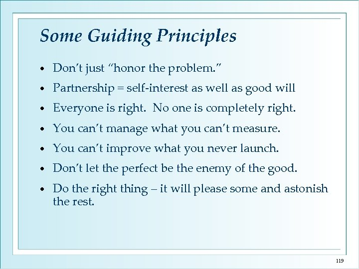 """Some Guiding Principles • Don't just """"honor the problem. """" • Partnership = self-interest"""