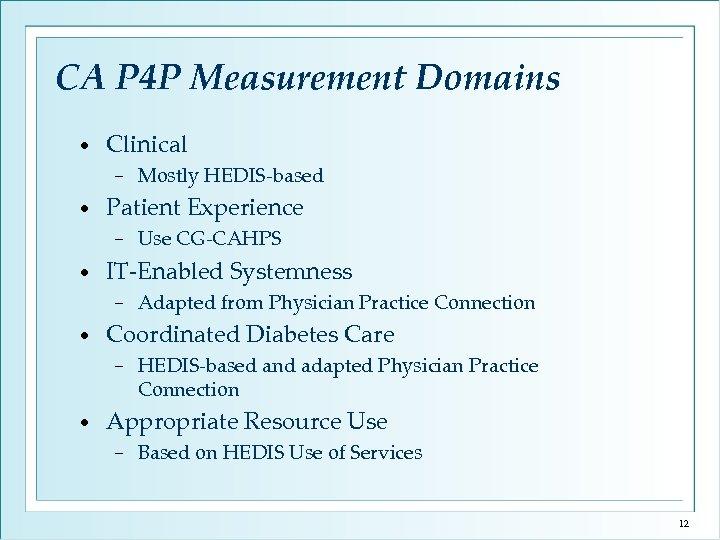 CA P 4 P Measurement Domains • Clinical − • Patient Experience − •