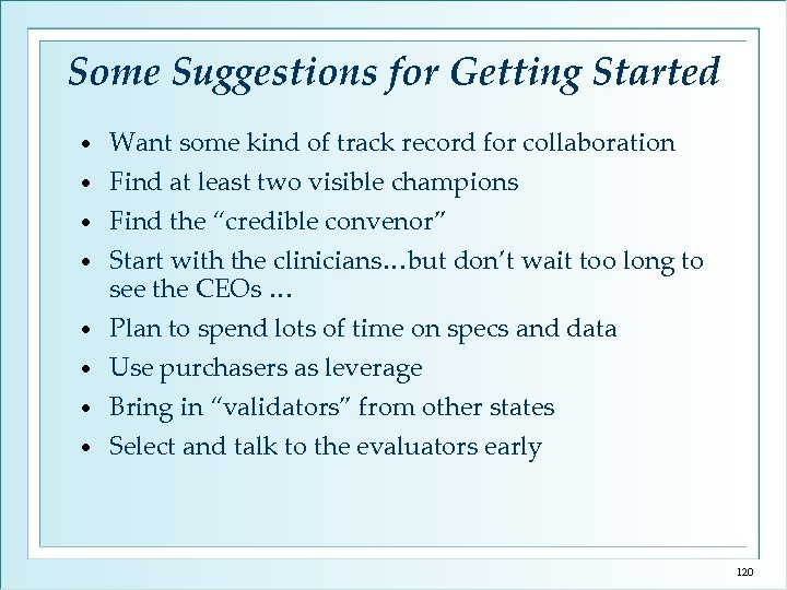 Some Suggestions for Getting Started Want some kind of track record for collaboration •