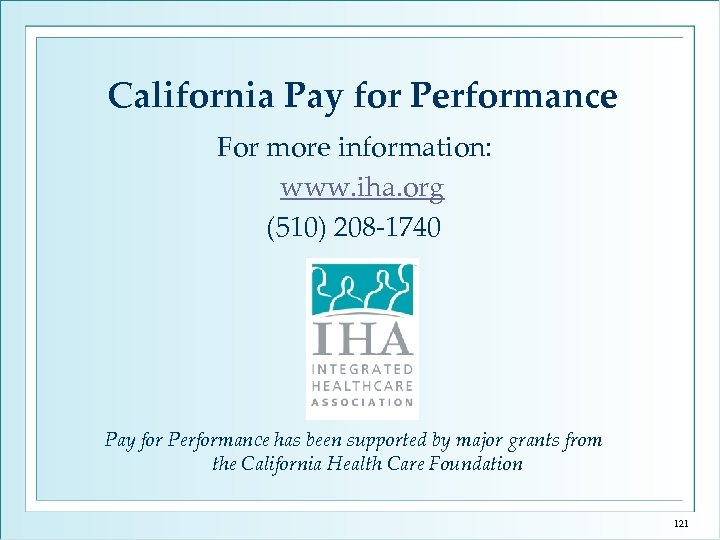 California Pay for Performance For more information: www. iha. org (510) 208 -1740 Pay